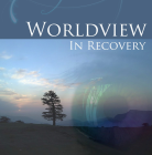 Worldview in Recovery: by Mr. Amin Dezhakam part one